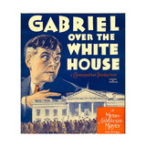 GABRIEL OVER THE WHITE HOUSE, Walter Huston on window card, 1933. Prints