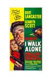 I WALK ALONE, Lizabeth Scott, Burt Lancaster, Kirk Douglas, 1948 Plakater