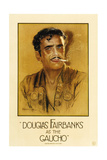 THE GAUCHO, (aka 'DOUGLAS FAIRBANKS AS THE GAUCHO'), Douglas Fairbanks (Sr.), 1927. Posters