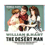 THE DESERT MAN, center: William S. Hart, 1917. Prints