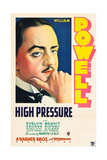 HIGH PRESSURE, William Powell on US poster art, 1932 Posters