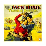 TROUBLE BUSTERS, left: Jack Hoxie, 1933. Posters