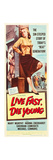 LIVE FAST, DIE YOUNG, Mary Murphy (front), 1958 Poster