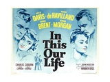 IN THIS OUR LIFE, Dennis Morgan, Bette Davis, George Brent, Olivia de Havilland, 1942 Posters