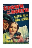 SPAWN OF THE NORTH, US poster, from top left: George Raft, Dorothy Lamour, Henry Fonda, 1938 Prints
