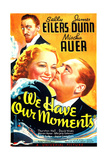 WE HAVE OUR MOMENTS, US poster art, from left: Mischa Auer (top), Sally Eilers, James Dunn, 1937 Prints