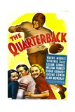 THE QUARTERBACK, bottom center: Wayne Morris, 1940 Poster