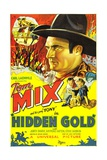 HIDDEN GOLD, top: Tom Mix, right from left: Tom Mix, Judith Barrie, 1932. Art