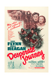DESPERATE JOURNEY, top right from left: Errol Flynn, Nancy Coleman, 1942 Posters
