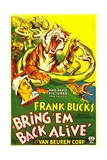 BRING 'EM BACK ALIVE, bottom left: Frank Buck, 1932. Prints