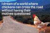 Dream Of Chicken Crossing Road Without Motives Questioned Funny Plastic Sign Plastic Sign by  Ephemera