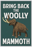 Bring Back the Woolly Mammoth Poster