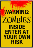 Warning Zombies - Enter at Your Own Risk Sign Poster Prints