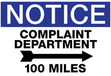 Complaint Department 100 Miles Notice Sign Poster Affiches