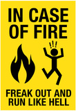 In Case of Fire Freak Out and Run Like Hell Sign Poster Photo
