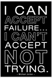 I Can Accept Failure Michael Jordan B/W Motivational Poster Prints
