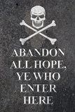 Abandon All Hope Ye Who Enter Here Pirate Print Plastic Sign Plastic Sign