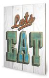Barry Goodman - Let's Eat Wood Sign Wood Sign