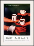Caffeine Dreams Posters by Bruce Nauman