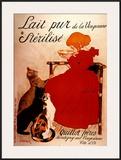 Lait pur Sterilise Posters by Théophile Alexandre Steinlen