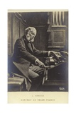 Cesar Franck, Belgian Born Composer, Pianist, Organist, and Music Teacher Who Worked in Paris… Giclee Print by Jeanne Rongier