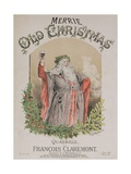 Front Cover of the Music Score for 'Merrie Old Christmas', a Quadrille by Francois Claremont Giclee Print by Alfred Concanen