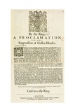 A Proclamation by the King, for the Suppression of Coffee Houses, 1675 Giclee Print