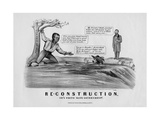 """Re-Construction, Or, """"A White Man's Government"""", Published by Currier and Ives, New York, 1868 Giclee Print"""