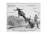 Political Jugglers Losing their Balance, Published by J Childs, New York, 1840 Giclee Print by Edward Williams Clay