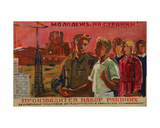 Youth, Go Build!', Design for a Poster, 1950s Giclee Print by Natalia Aleksandrovna Gippius