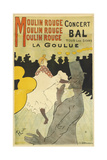 Poster Advertising 'La Goulue' at the Moulin Rouge, 1891 Giclee Print by Henri de Toulouse-Lautrec