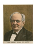 Portrait of P T Barnum, the Biggest Show on Airth Giclee Print by Tom Merry