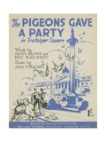 The Pigeons Gave a Party in Trafalgar Square Reproduction procédé giclée
