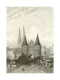 The Holstein Gate, Lubeck Giclee Print by Carl Friedrich Heinrich Werner
