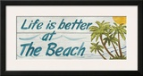Life is Better at the Beach Poster by Avery Tillmon