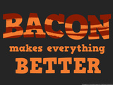 Bacon Makes Everything Better Snorg Tees Poster Posters