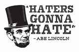 Haters Gonna Hate Snorg Tees Plastic Sign Plastic Sign