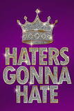 Haters Gonna Hate Purple Bling Plastic Sign Plastic Sign