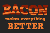 Bacon Makes Everything Better Snorg Tees Plastic Sign Plastic Sign by  Snorg