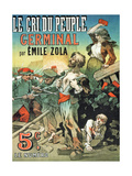 Poster Advertising the Publication of 'Germinal' by Emile Zola (1840-1902) in 'Le Cri Du Peuple' Giclee Print by Leon Choubrac