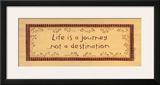 Life is a Journey Posters by Karen Tribett