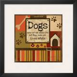 Dog's Whole Life Print by Jennifer Pugh