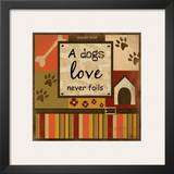A Dog's Love Never Fails Prints by Jennifer Pugh