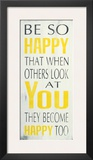 Be So Happy Posters by Holly Stadler