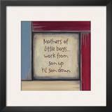 Mothers of Little Boys Prints by Karen Tribett