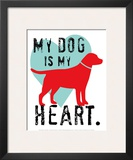 My Dog Is My Heart Print by Ginger Oliphant