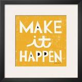 Make it Happen Print by Michael Mullan