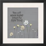 The Right Thing Poster by Karen Tribett