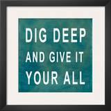 Dig Deep Prints