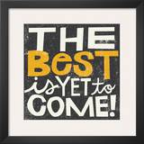 The Best is Yet to Come Prints by Michael Mullan